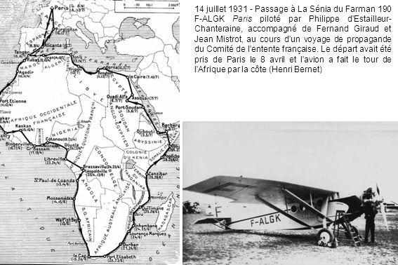 14 juillet 1931 - Passage à La Sénia du Farman 190 F-ALGK Paris piloté par Philippe d Estailleur-Chanteraine, accompagné de Fernand Giraud et Jean Mistrot, au cours d un voyage de propagande du Comité de l entente française.