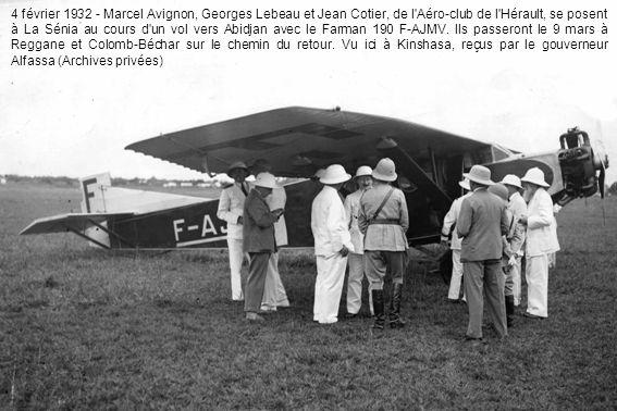 4 février 1932 - Marcel Avignon, Georges Lebeau et Jean Cotier, de l Aéro-club de l Hérault, se posent à La Sénia au cours d un vol vers Abidjan avec le Farman 190 F-AJMV.