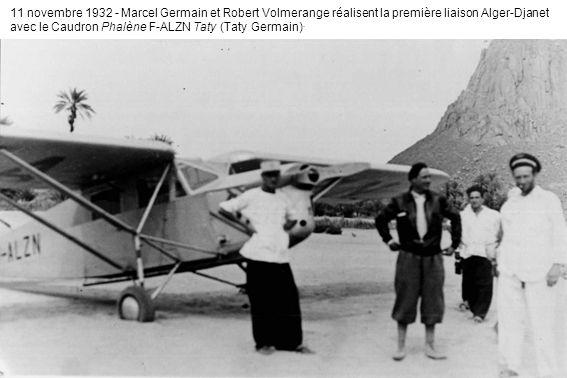 11 novembre 1932 - Marcel Germain et Robert Volmerange réalisent la première liaison Alger-Djanet avec le Caudron Phalène F-ALZN Taty (Taty Germain).