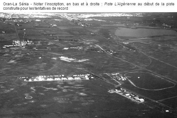 Oran-La Sénia - Noter l'inscription, en bas et à droite : Piste L'Algérienne au début de la piste construite pour les tentatives de record
