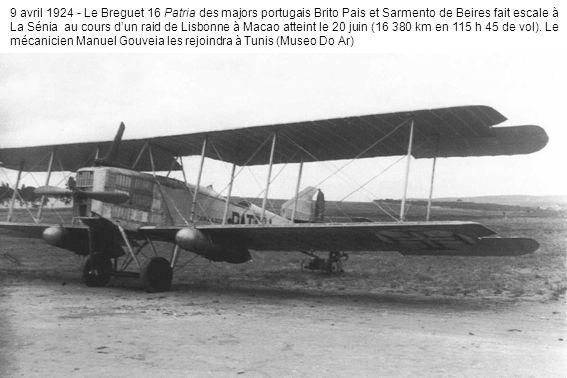 9 avril 1924 - Le Breguet 16 Patria des majors portugais Brito Pais et Sarmento de Beires fait escale à La Sénia au cours d'un raid de Lisbonne à Macao atteint le 20 juin (16 380 km en 115 h 45 de vol).