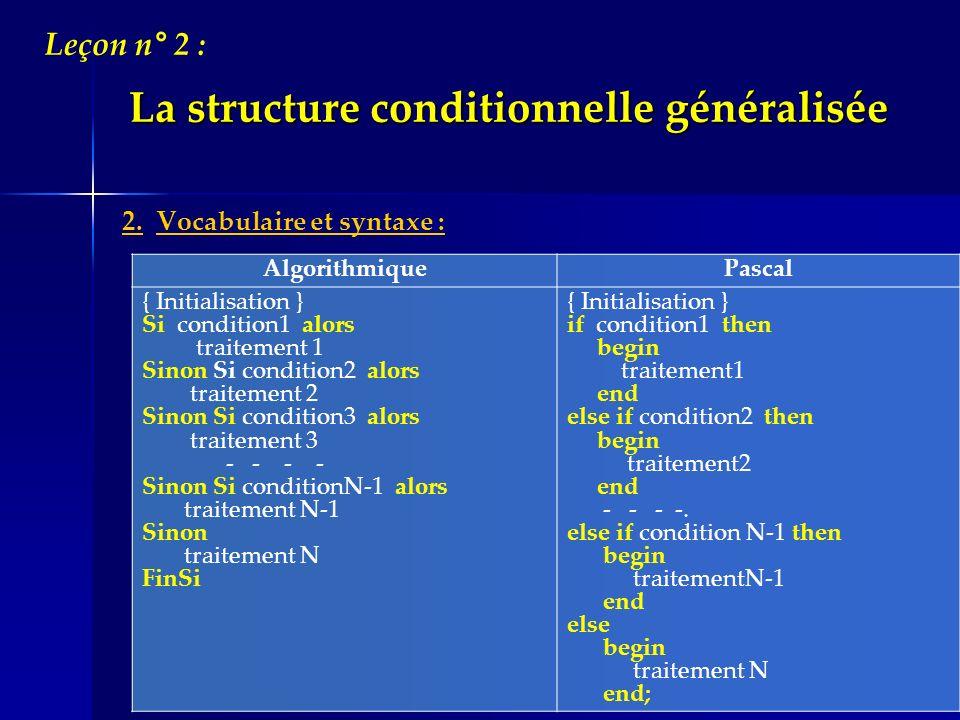La structure conditionnelle généralisée