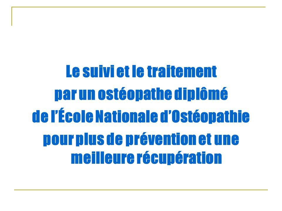 Le suivi et le traitement par un ostéopathe diplômé