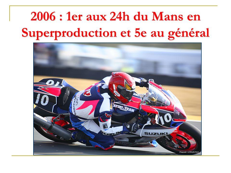 2006 : 1er aux 24h du Mans en Superproduction et 5e au général