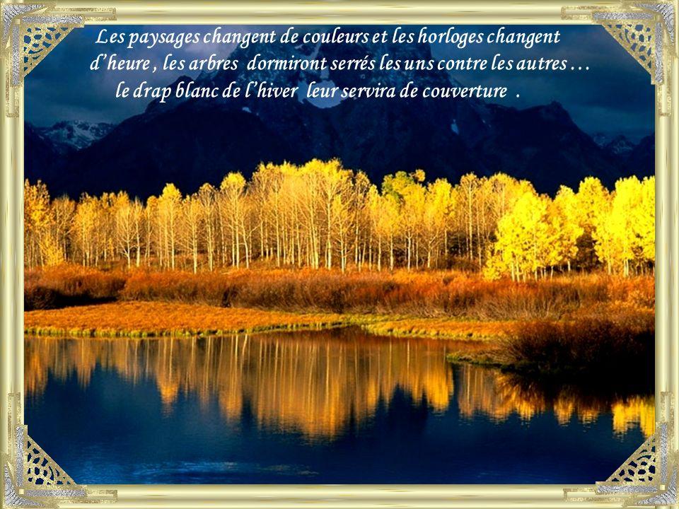 Les paysages changent de couleurs et les horloges changent