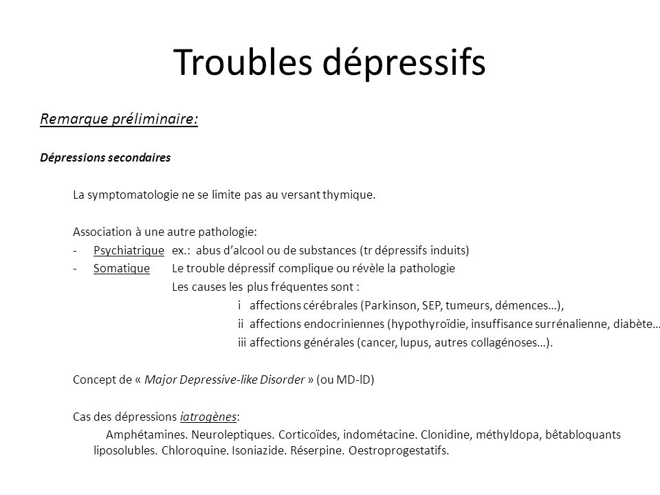 Troubles dépressifs Remarque préliminaire: Dépressions secondaires