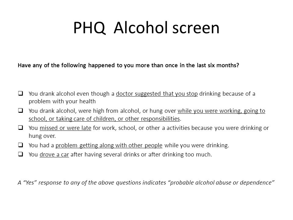 PHQ Alcohol screen Have any of the following happened to you more than once in the last six months