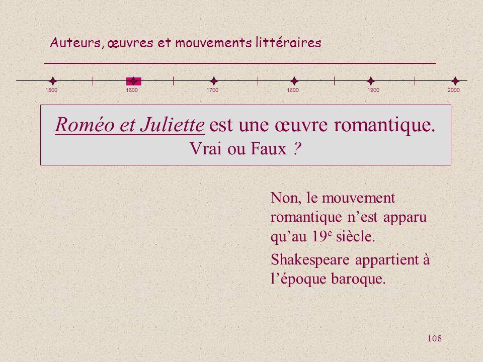 Roméo et Juliette est une œuvre romantique. Vrai ou Faux