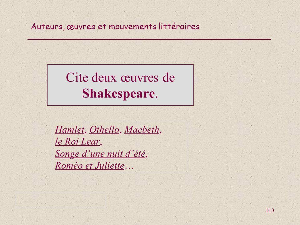 Cite deux œuvres de Shakespeare.