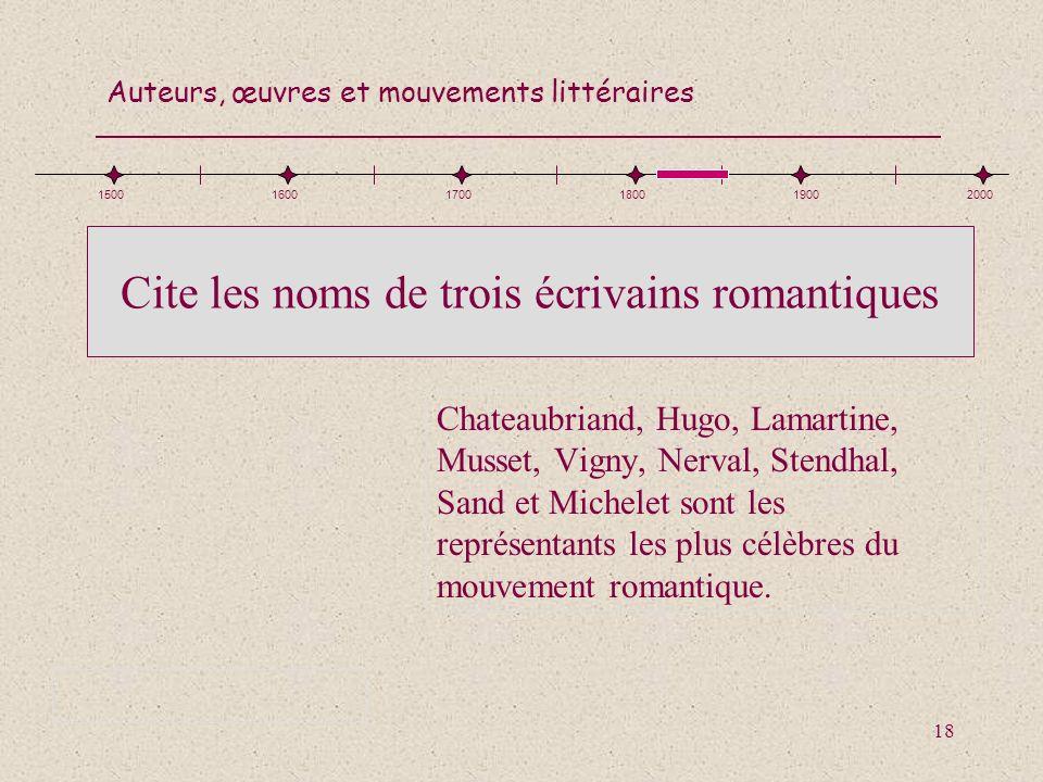 Cite les noms de trois écrivains romantiques
