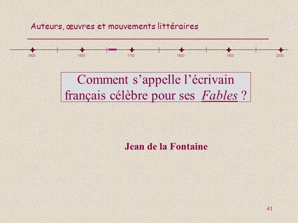 Comment s'appelle l'écrivain français célèbre pour ses Fables