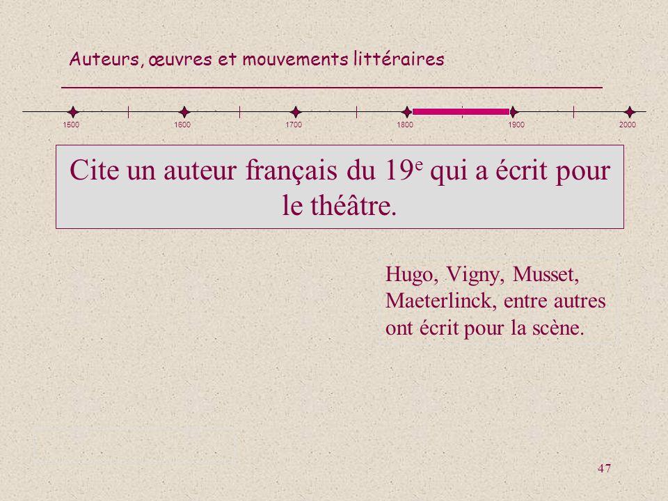 Cite un auteur français du 19e qui a écrit pour le théâtre.