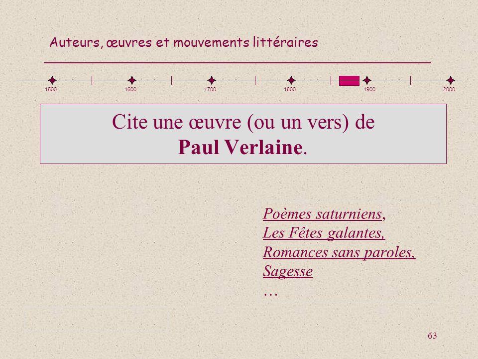 Cite une œuvre (ou un vers) de Paul Verlaine.