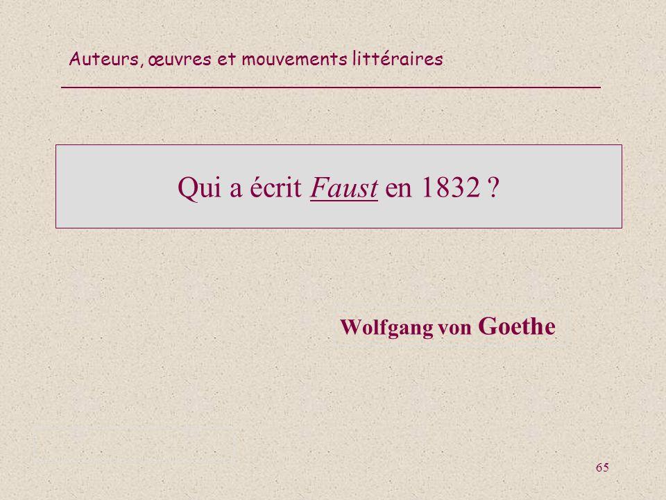 Qui a écrit Faust en 1832 Wolfgang von Goethe