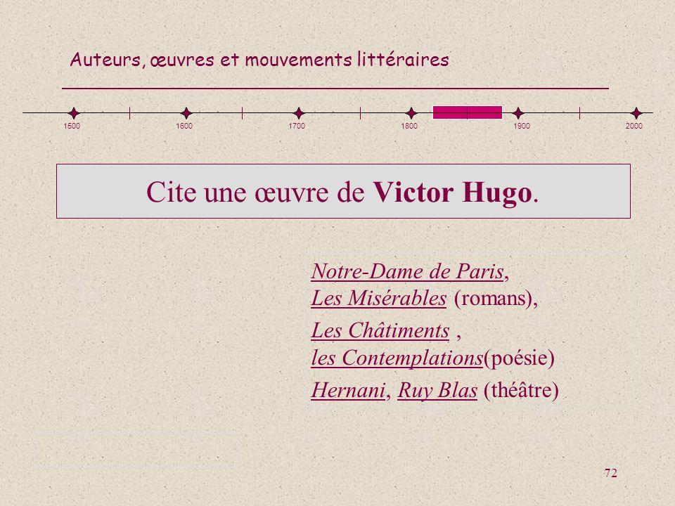 Cite une œuvre de Victor Hugo.