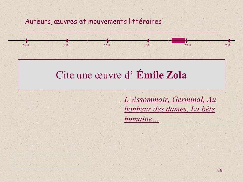 Cite une œuvre d' Émile Zola