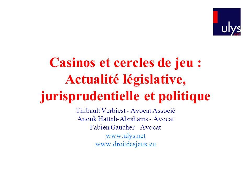 Casinos et cercles de jeu : Actualité législative, jurisprudentielle et politique
