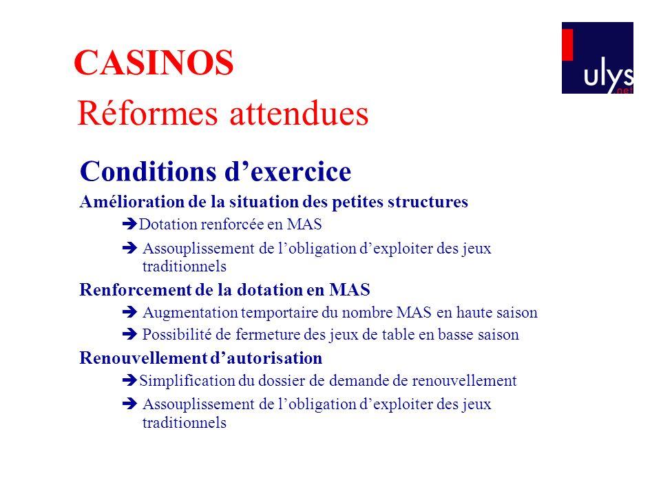 CASINOS Réformes attendues Conditions d'exercice