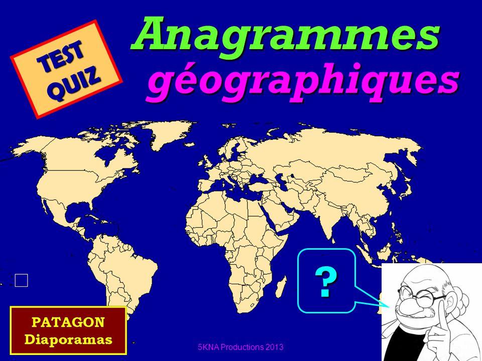 Anagrammes TEST QUIZ géographiques 5KNA Productions 2013