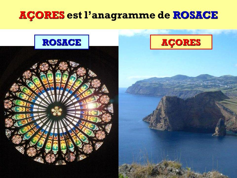 AÇORES est l'anagramme de ROSACE
