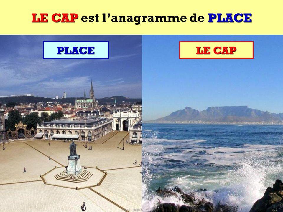 LE CAP est l'anagramme de PLACE