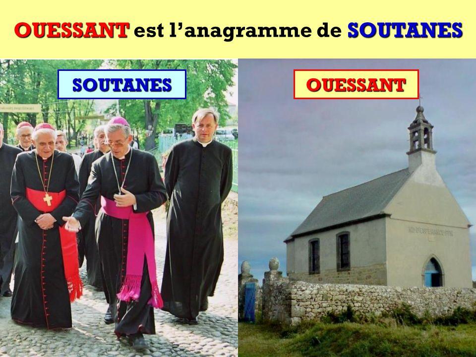 OUESSANT est l'anagramme de SOUTANES