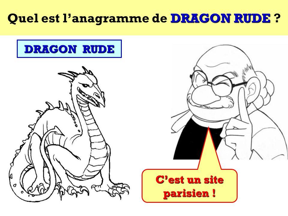 Quel est l'anagramme de DRAGON RUDE