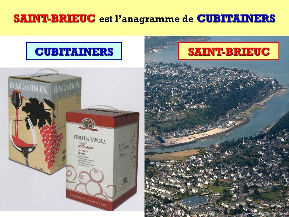 SAINT-BRIEUC est l'anagramme de CUBITAINERS