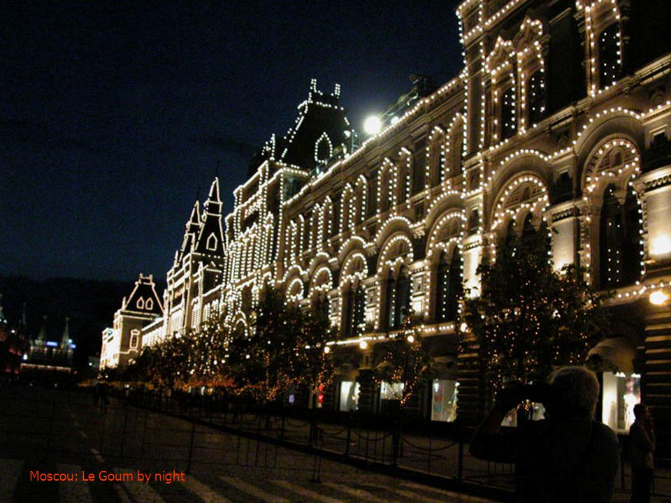 Moscou: Le Goum by night
