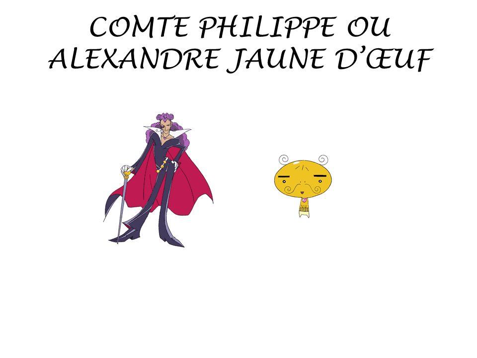 COMTE PHILIPPE OU ALEXANDRE JAUNE D'ŒUF