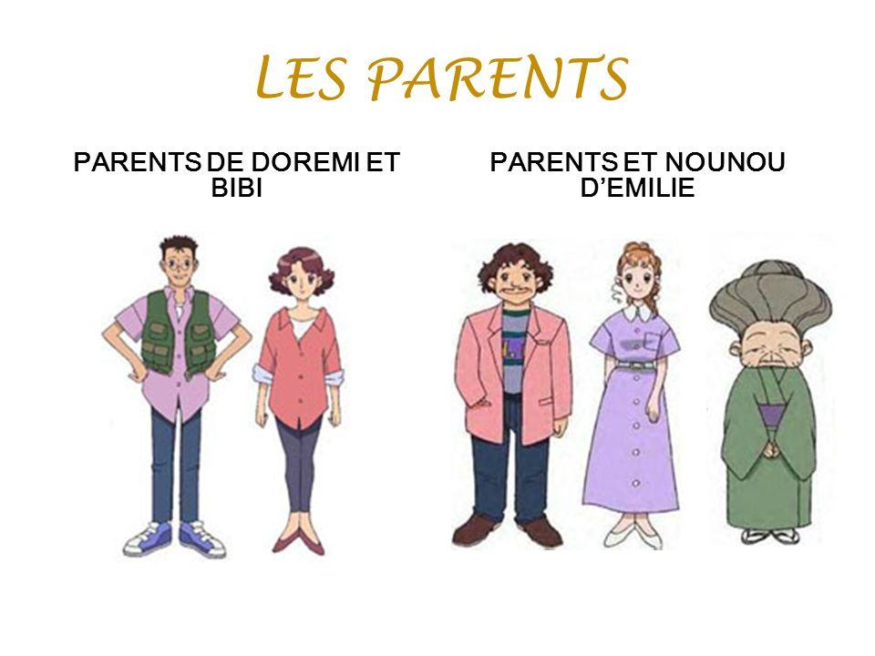 PARENTS DE DOREMI ET BIBI PARENTS ET NOUNOU D'EMILIE