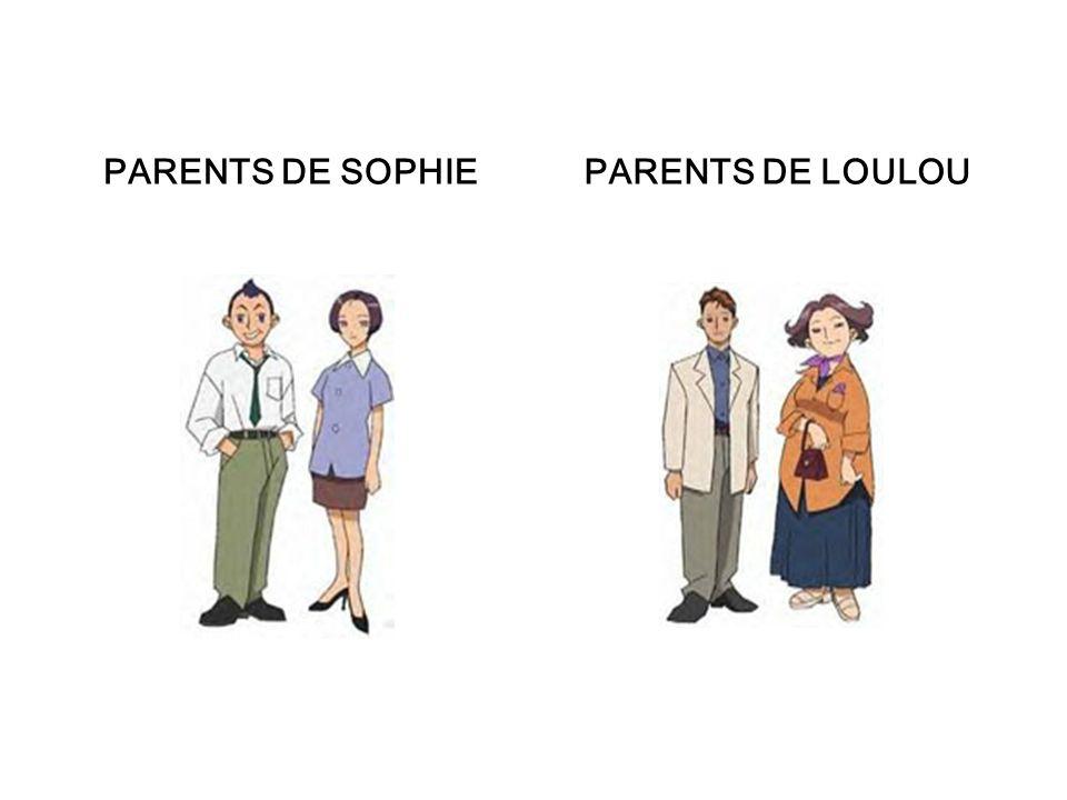 PARENTS DE SOPHIE PARENTS DE LOULOU