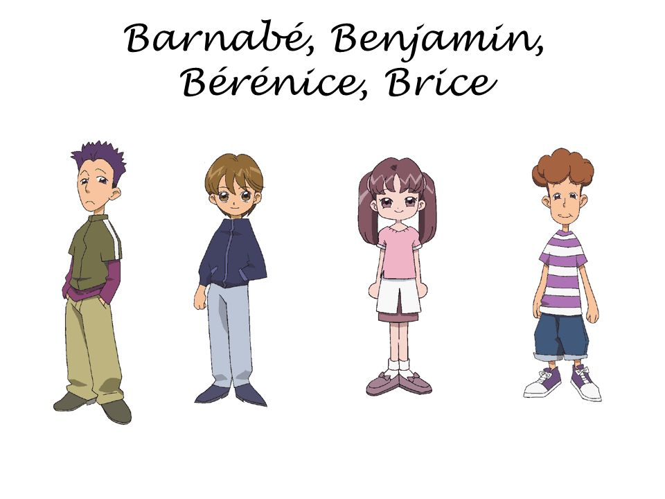 Barnabé, Benjamin, Bérénice, Brice