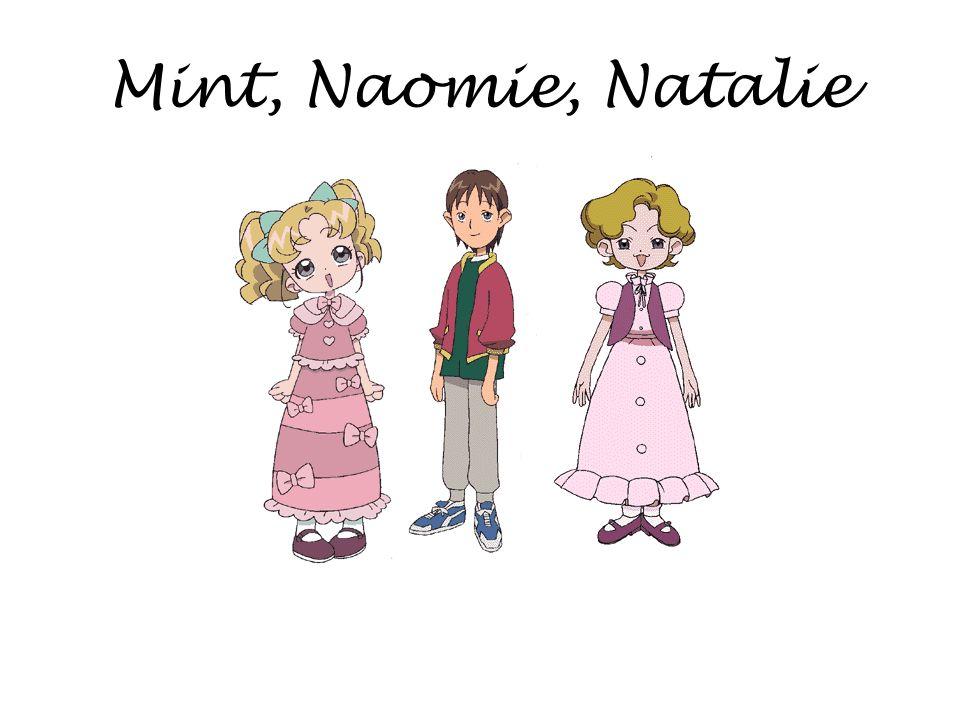 Mint, Naomie, Natalie