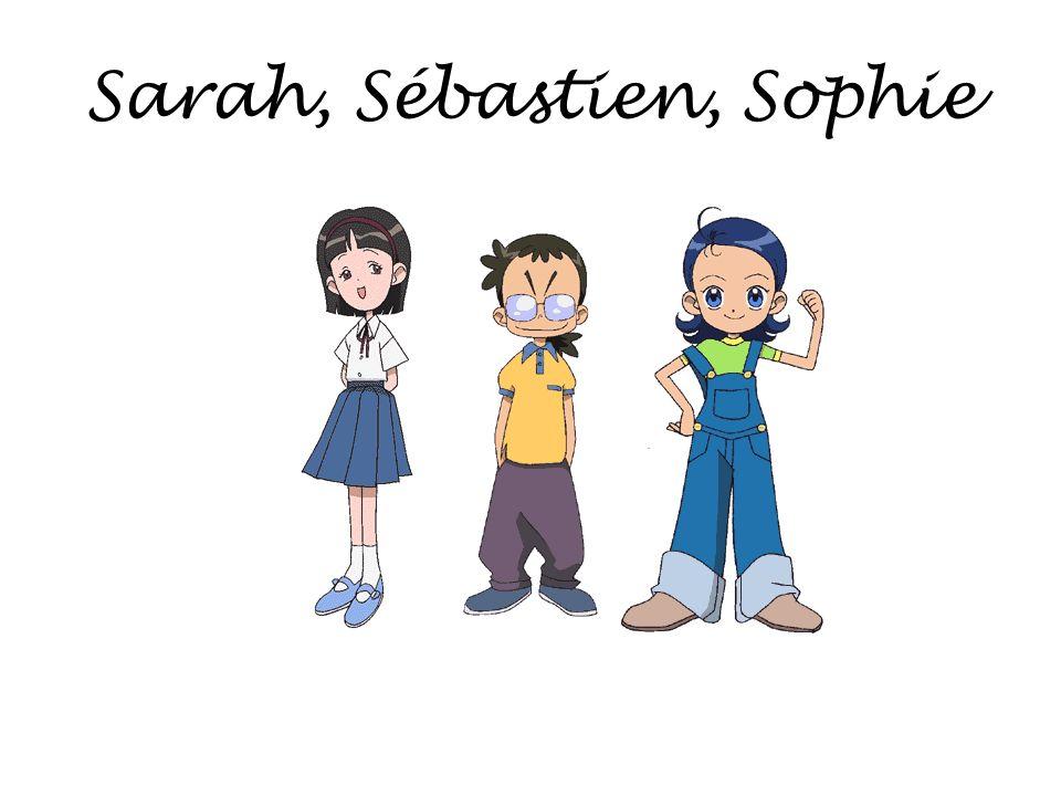 Sarah, Sébastien, Sophie