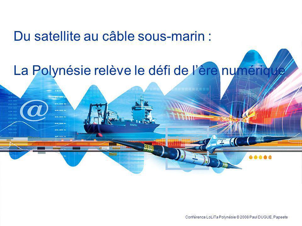 Du satellite au câble sous-marin : La Polynésie relève le défi de l'ère numérique
