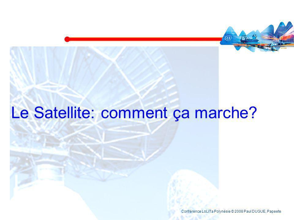 Le Satellite: comment ça marche