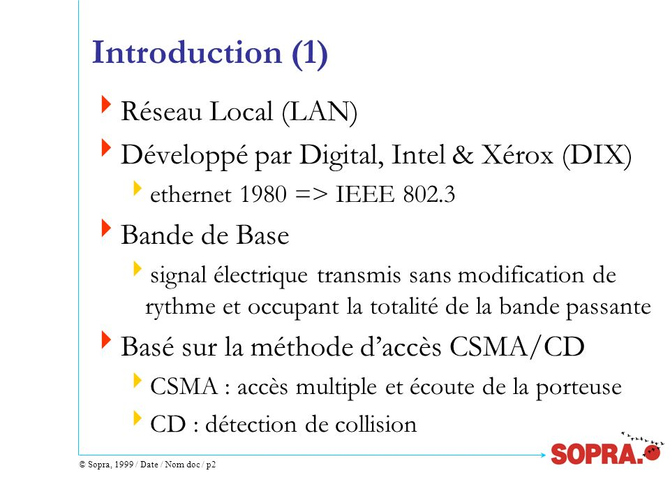 Introduction (1) Réseau Local (LAN)