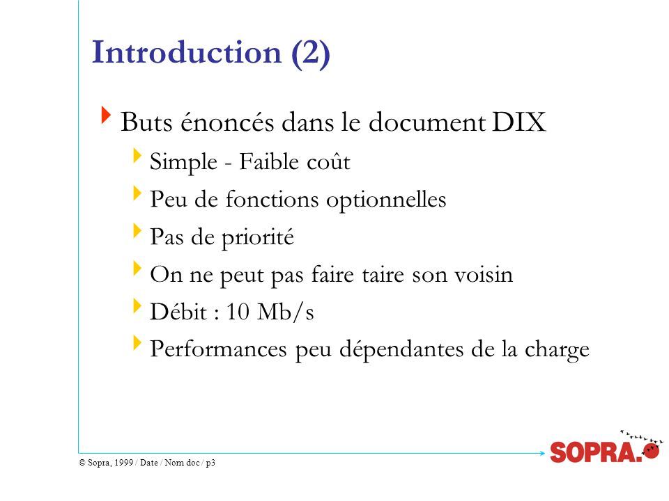 Introduction (2) Buts énoncés dans le document DIX