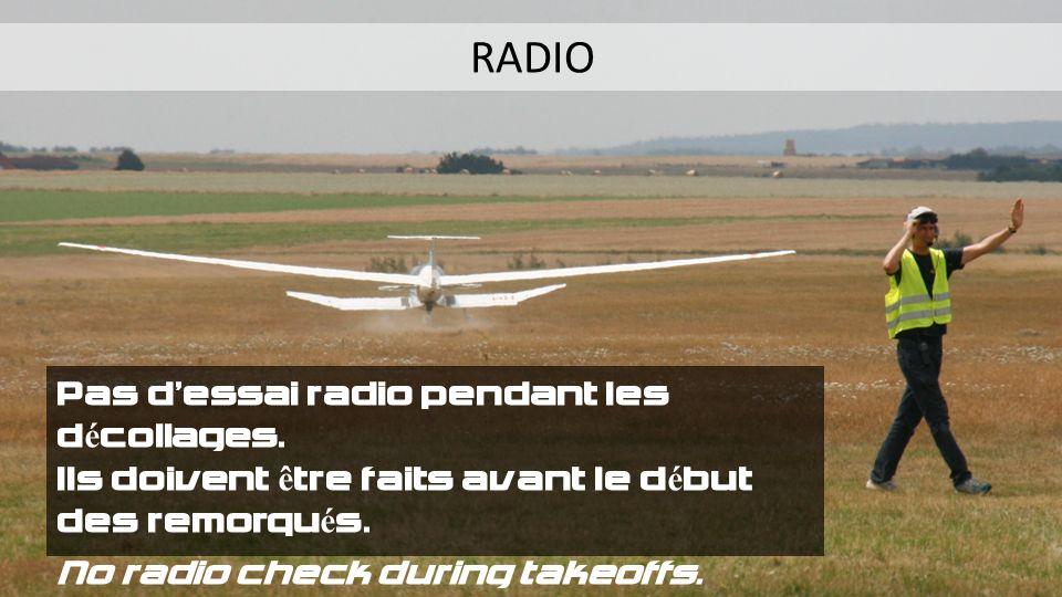Pas d'essai radio pendant les décollages.