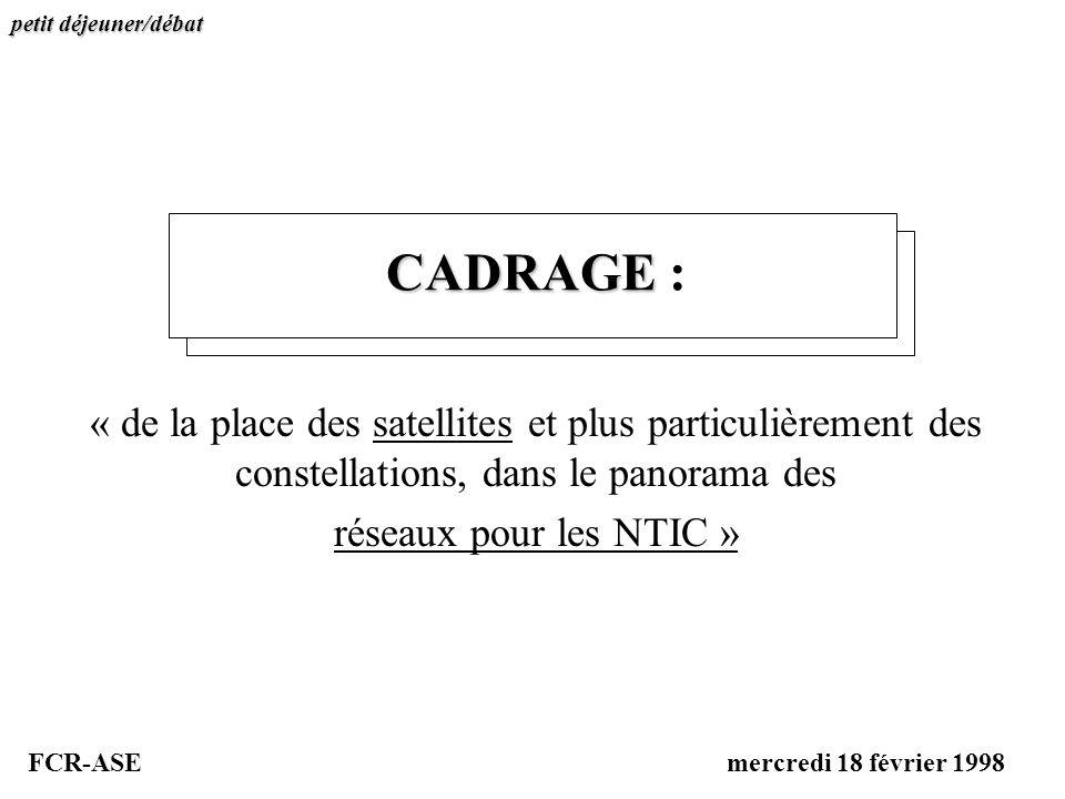petit déjeuner/débat CADRAGE : « de la place des satellites et plus particulièrement des constellations, dans le panorama des.