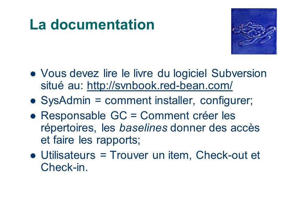 La documentation Vous devez lire le livre du logiciel Subversion situé au: http://svnbook.red-bean.com/