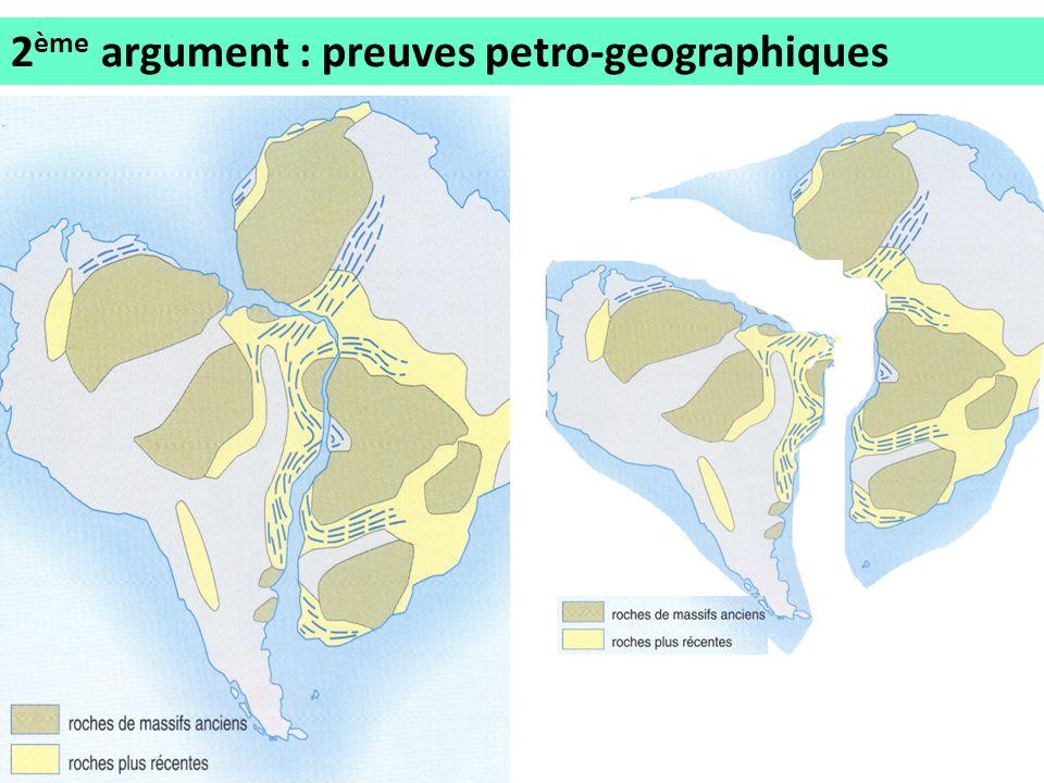2ème argument : preuves petro-geographiques