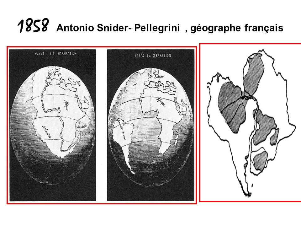 1858 Antonio Snider- Pellegrini , géographe français