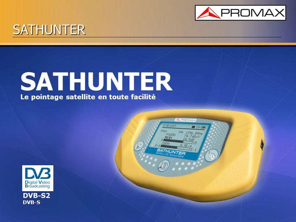 SATHUNTER Le pointage satellite en toute facilité DVB-S2 DVB-S