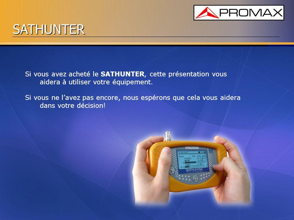 Si vous avez acheté le SATHUNTER, cette présentation vous aidera à utiliser votre équipement.
