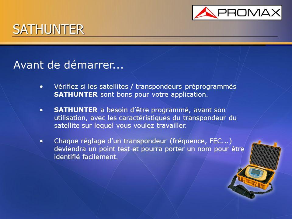 Avant de démarrer... Vérifiez si les satellites / transpondeurs préprogrammés SATHUNTER sont bons pour votre application.