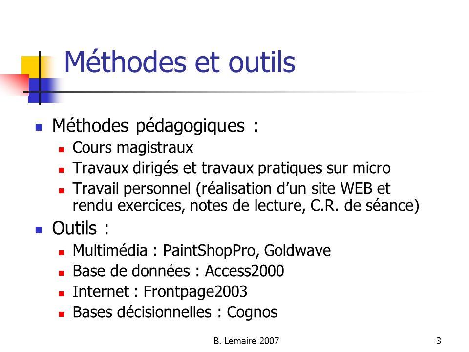 Méthodes et outils Méthodes pédagogiques : Outils : Cours magistraux
