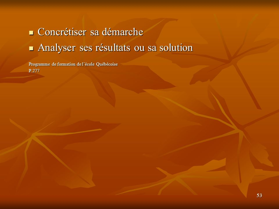 Concrétiser sa démarche Analyser ses résultats ou sa solution