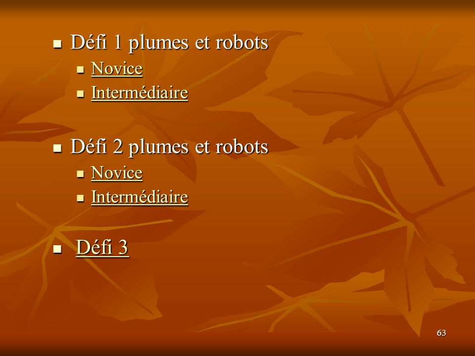Défi 1 plumes et robots Défi 2 plumes et robots Défi 3 Novice
